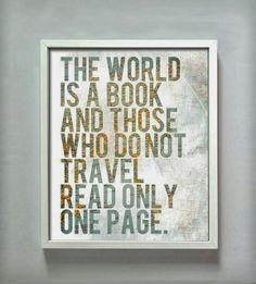 The world is a book and those who do not travel read only one page   Inspirational Quotes