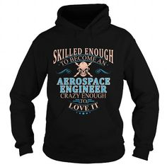 AEROSPACE ENGINEER T Shirts, Hoodies. Get it now ==► https://www.sunfrog.com/LifeStyle/AEROSPACE-ENGINEER-104116878-Black-Hoodie.html?57074 $38.99