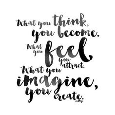 redfairyproject.com DAILY INSPIRATION - What you think you become. What you feel you attract. What you imagine you create. (To get your full dose of wisdom, click the image). xoxo