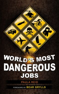World's Most Dangerous Jobs by Paula Reid, Foreword by Bear Grylls (!) | @Library Journal verdict: Students will enjoy piquing their curiosity with this book that describes the perks and risks of some unorthodox occupations. An affordable, entertaining read for high school and public library career collections. great #booksforboys !