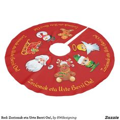 Red Christmas Tree Skirt with Santa, Reindeer and other characters.  Zorionak eta Urte Berri On!,