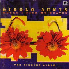 Gigolo Aunts - Where I Find My Heaven - The Singles Album (CD, Album) at Discogs