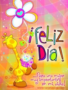 Feliz dia a ti mujer Happy Birthday Wishes, Birthday Cards, E Cards, Greeting Cards, Happy B Day, Birthday Images, Good Morning Quotes, Dear Friend, Special Day