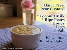 This dairy-free pear custard is a great way to use fresh ripe pears when they all become ripe at once. this custard can pass for dessert and then breakfast Paleo Dessert, Gluten Free Desserts, Healthy Desserts, Just Desserts, Dessert Recipes, Diabetic Snacks, Primal Recipes, Dairy Free Recipes, Real Food Recipes