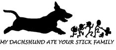 My Dachshund ate your Stick Family - Wire Haired (the artist used my Jonah's silhouette for this decal) :)