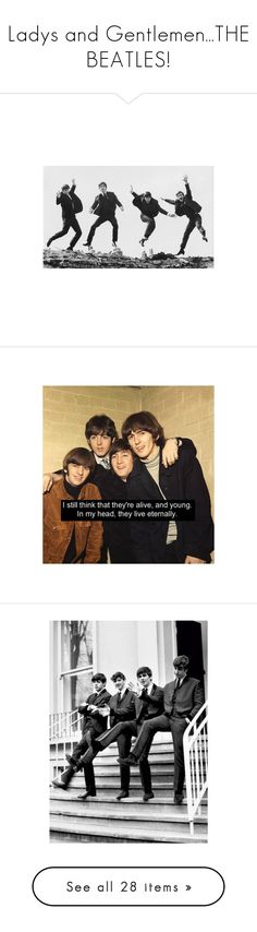 """Ladys and Gentlemen...THE BEATLES!"" by laurenhugs ❤ liked on Polyvore featuring beatles, backgrounds, pictures, the beatles, black, people, photos, models, photo and tops"