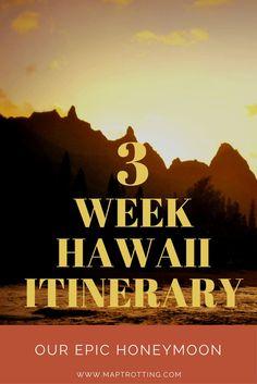 3 Week Hawaii Itinerary, Our Epic Island Hopping Honeymoon in North America.