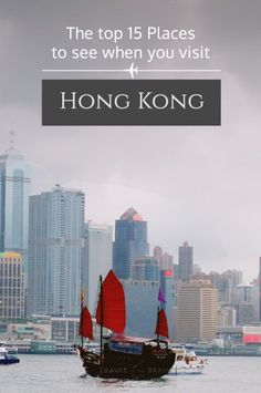 The Top 15 Places to See When You Visit Hong Kong