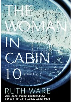A fantasy trip aboard a luxury liner turns nightmarish for a young journalist in The Woman in Cabin 10, the pulse-quickening new novel by Ruth Ware, author of In a Dark, Dark Wood.