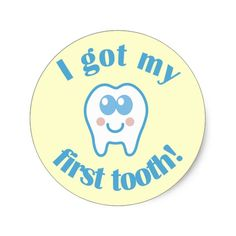I Got My First Tooth Classic Round Sticker
