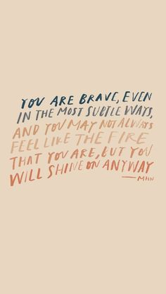 You Are Brave Quotes About Bravery Positivity Positive Vibes Only Be Strong Motivational Quotes Daily Quotes, Book Quotes, Words Quotes, Me Quotes, Motivational Quotes, Inspirational Quotes, Sayings, Quotes On Bravery, Pretty Words
