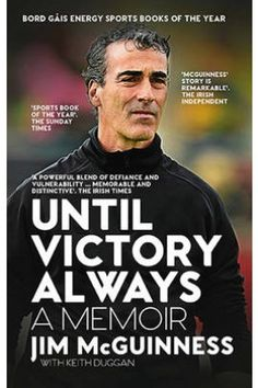 A biography of Donegal,Ireland senior soccer team coach Jim McGuinness. Open Library, Library Books, Irish Times, Team Coaching, The Sunday Times, Free Books Online, Memoirs, Vulnerability, Victorious