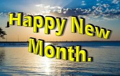 100 happy new month love messages and sms (july Happy New Month Images, Happy New Month Messages, Happy New Month Quotes, Wishes Messages, Morning Messages, Love Messages, New Month Greetings, New Month Wishes, Monday Morning Quotes