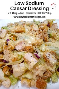 Low Sodium Caesar Dressing version of America's #2 favorite dressing. Made in minutes with no anchovies. Make for classic Caesar Salad or great on any salad. Low Sodium Diet, Low Sodium Recipes, Sodium Foods, Low Carb, Healthy Heart, Heart Healthy Recipes, Ceasar Dressing, Salad Places, Classic Caesar Salad