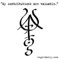 """""""My contributions are valuable"""""""