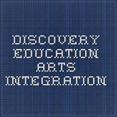 Discovery Education-Arts Integration
