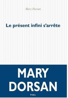 Le présent infini s'arrête Mary Dorsan vu dans la presse à retrouver sur Selectionnist.com