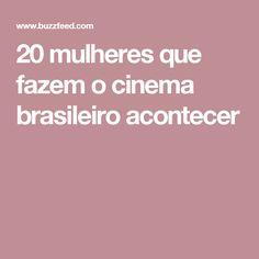 20 mulheres que fazem o cinema brasileiro acontecer