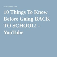 10 Things To Know Before Going BACK TO SCHOOL! - YouTube