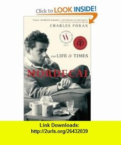 Mordecai The Life  Times (9780676979657) Charles Foran , ISBN-10: 0676979653  , ISBN-13: 978-0676979657 ,  , tutorials , pdf , ebook , torrent , downloads , rapidshare , filesonic , hotfile , megaupload , fileserve