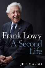 Frank Lowy: A Second Life by Jill Margo. Shortlisted for the Ashurst Business Literature Prize, 2015. Published by HarperCollins Publishers Australia, 2015. State Library of New South Wales copy, http://library.sl.nsw.gov.au/record=b4205257~S2