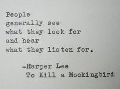 RIP Harper Lee. These are a few of my favorite quotes from her beloved novel To Kill a Mockingbird.