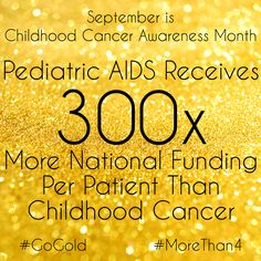 Pediatric AIDS has known causes, and has experienced a 90% decrease in the US. Meanwhile, Childhood Cancer is 20x more prevalent, has unknown causes, is the number 1 disease killer of children, and diagnosed are on the rise. Pediatric AIDS is important and tragic, but I don't think you could convince me that a Pediatric AIDS patient is 300x more important than a Childhood Cancer patient.  ------------------- #GoGold #MoreThan4 #ccam #childhoodcancer #ChildhoodCancerFacts