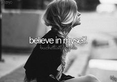 I want to believe in myself more and more everyday this year because I have a hard time believing in myself when someone says something rude to me. In order for me to live a nice life I need to believe in myself. My goal is to grow into believe in myself by my 17th birthday september 14th