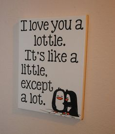 I love you a little. It's a little except a lot. - custom canvas quote wall art sign.
