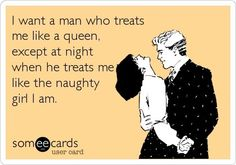 Sexy ecards. probably should be pinned in make me laugh, but it's spot on. em