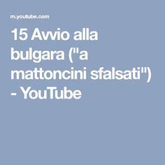 """15 Avvio alla bulgara (""""a mattoncini sfalsati"""") - YouTube"""