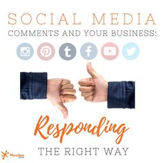 Social Media Comments and Your Business: Responding the Right Way