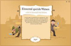 Elemental Querido Watson - Ortografía Divertida Juego online para practicar la ortografía con la pareja de detectives más famosa, Sherlock Holmes y el Dr. John H. Watson. Es un juego para primaria, pero muy útil también para estudiantes de E/LE