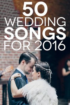 Wedding Songs 2016: 50 Songs To Make You Get Down
