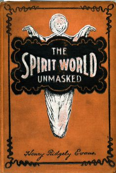 the spirit world unmasked, wonder what that would be like? =] compleat madness maybe