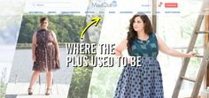 """ModCloth decided to drop the word """"Plus"""" in plus size from their website after interviewing many customers. The company conducted a survey of 1,500 women who wear over a size 16, and found that they feel embarrassed about going to a separate store for larger sizes, and 56 % said they didn't like being labeled Plus size. The move came after the campaign to #DropThePlus, which went viral after models noticed that thinner models were receiving a """"plus"""" label for no reason. Bailey Toupin"""