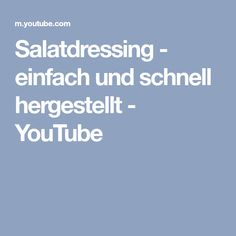 Salatdressing - einfach und schnell hergestellt - YouTube