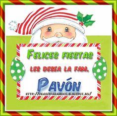 Frases para tu Muro: Felices fiestas les desea la fam.feliz navidad para todos  ( P )