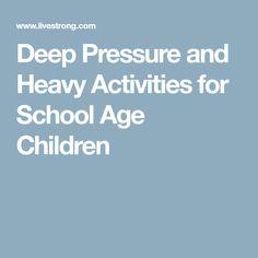 Deep Pressure and Heavy Activities for School Age Children