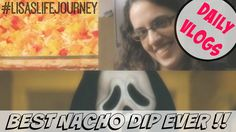 Best Nacho Dip EVER    October 30, 2015    DAILY VLOGS #dailyvlogs #familyvlog #bestnachodipever #nachodip #family #vlog #lisaslifejourney
