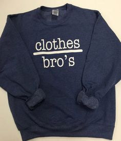Clothes over Bros, One Tree Hill Crew Neck, Novelty Sweatshirt by OceanBreezeCustomTee on Etsy https://www.etsy.com/listing/267672651/clothes-over-bros-one-tree-hill-crew