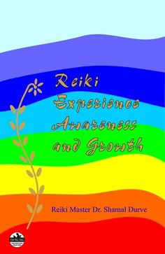 "First Reiki Master from India Dr. Shamal Durve (Master since 1991) Says - Reiki System makes available * Protection for Yourself, Family and Country * Completion of all incompletions in life * Appropriateness from moment to moment * Clearing up of the past, empowerment in the present and the future of your drems * Experience of ""I am the Universe"""