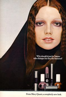 "Bad weird version of beautiful 1930s trend ... Mary Quant cosmetics ad in ""British Vogue,"" 1970"