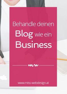 Behandle deinen Blog wie ein Business   http://miss-webdesign.at