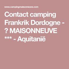 Contact camping Frankrik Dordogne - ᐃ MAISONNEUVE *** - Aquitanië