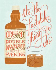 Double whiskey.