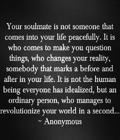 Your Soulmate is – Love Quotes