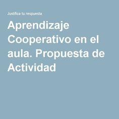 Aprendizaje Cooperativo en el aula. Propuesta de Actividad