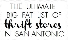 the ultimate big fat list of thrift stores in San Antonio. Includes an interactive map, details about each store, and pricing!