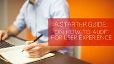 A Starter Guide On How to Audit For User Experience User Experience, Social Media Marketing, Insight, Advice, Digital, Business, Blog, Business Illustration